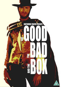 Bootworks Theatre - The good, the bad and the box